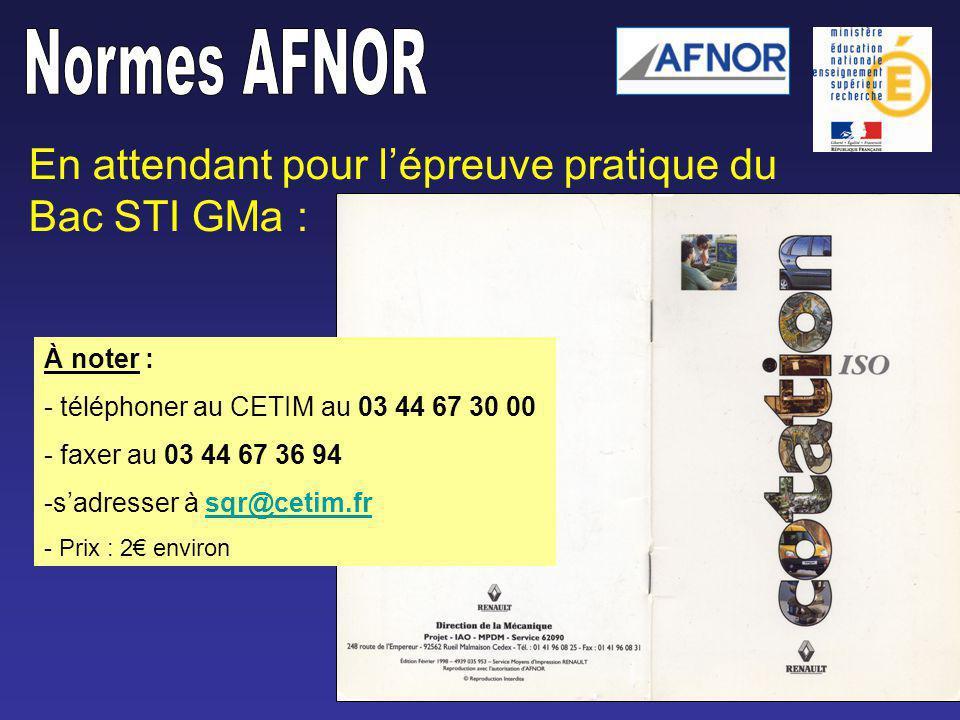 En attendant pour lépreuve pratique du Bac STI GMa : À noter : - téléphoner au CETIM au 03 44 67 30 00 - faxer au 03 44 67 36 94 -sadresser à sqr@cetim.frsqr@cetim.fr - Prix : 2 environ
