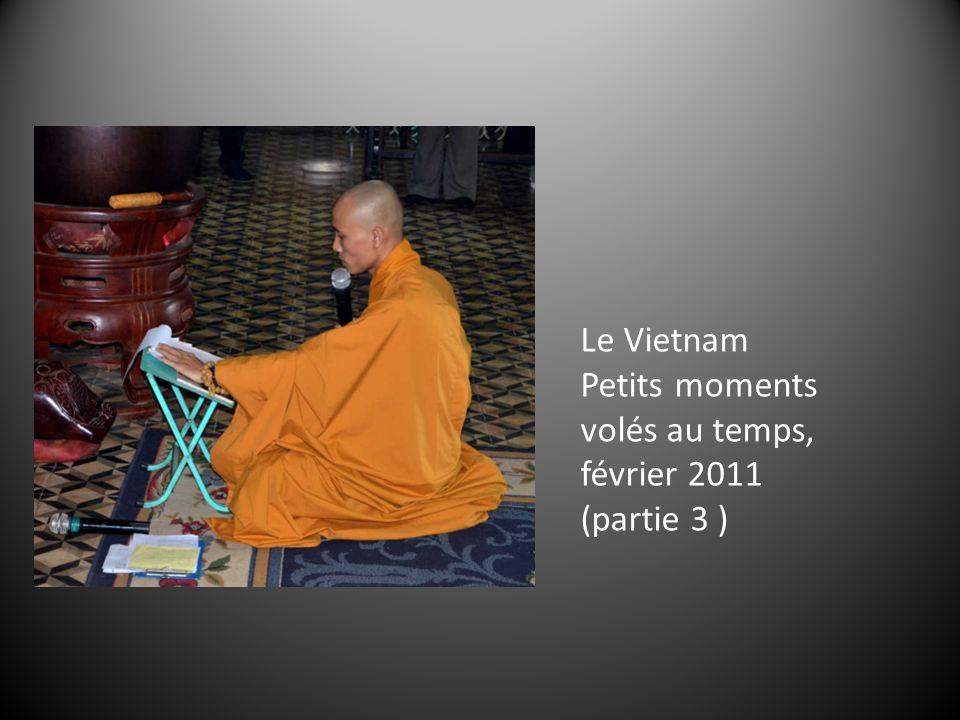 Le Vietnam Petits moments volés au temps, février 2011 (partie 3 )