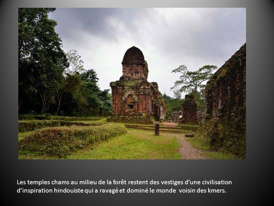 Les temples chams au milieu de la forêt restent des vestiges dune civilisation dinspiration hindouiste qui a ravagé et dominé le monde voisin des kmers.