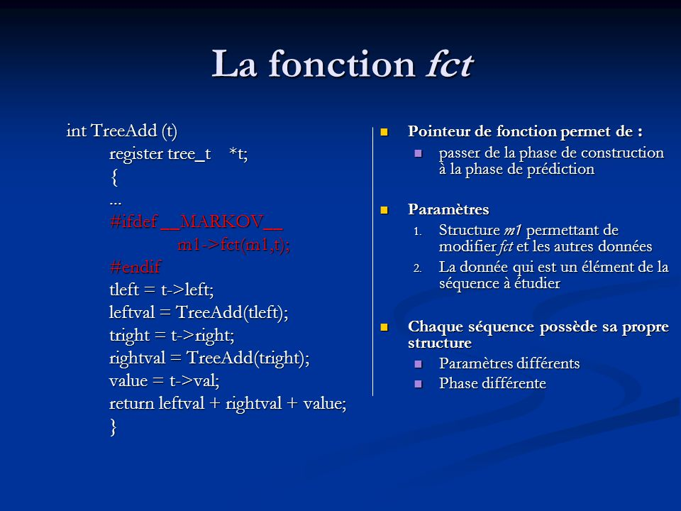 La fonction fct int TreeAdd (t) register tree_t *t; {...
