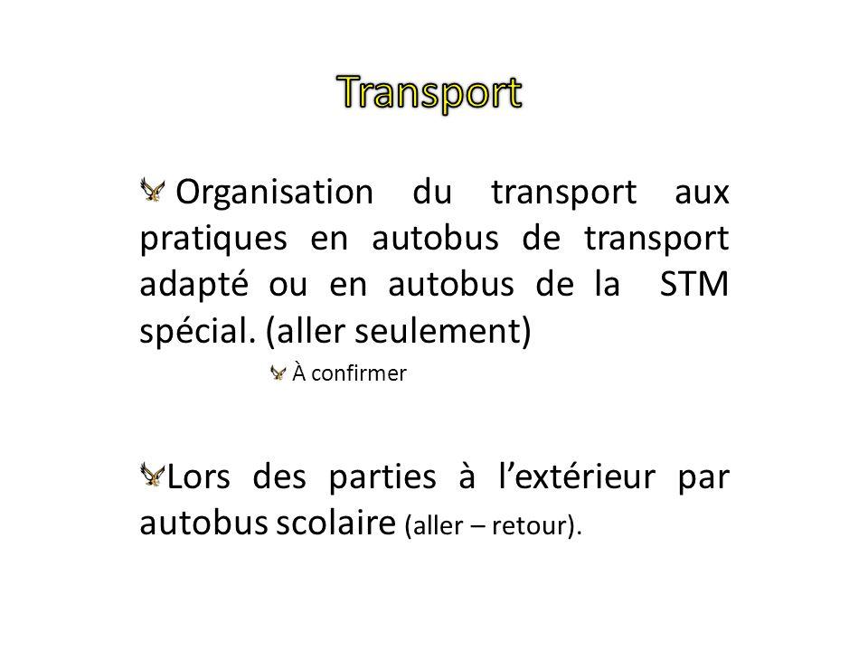 Organisation du transport aux pratiques en autobus de transport adapté ou en autobus de la STM spécial.
