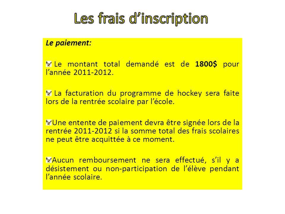 Le paiement: Le montant total demandé est de 1800$ pour lannée 2011-2012.
