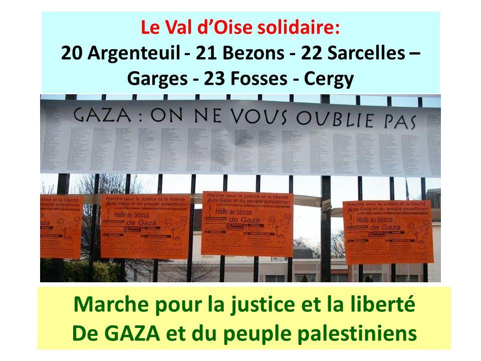 Le Val dOise solidaire: 20 Argenteuil - 21 Bezons - 22 Sarcelles – Garges - 23 Fosses - Cergy Marche pour la justice et la liberté De GAZA et du peuple palestiniens