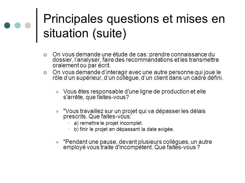Principales questions et mises en situation (suite) On vous demande une étude de cas: prendre connaissance du dossier, lanalyser, faire des recommanda