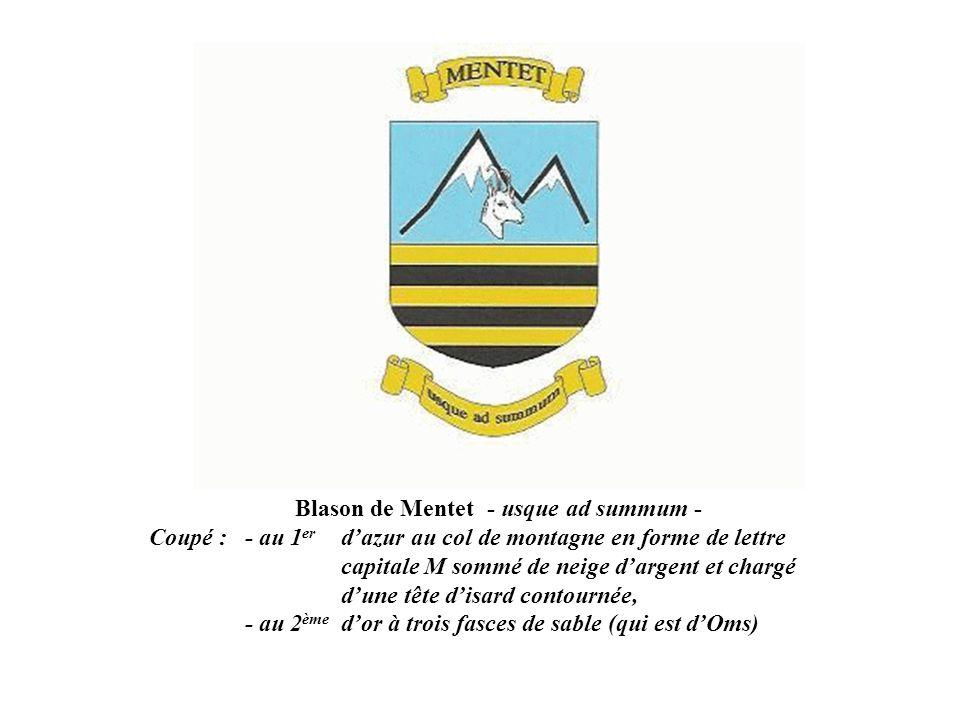 Blason de Mentet - usque ad summum - Coupé : - au 1 er dazur au col de montagne en forme de lettre capitale M sommé de neige dargent et chargé dune tête disard contournée, - au 2 ème dor à trois fasces de sable (qui est dOms)