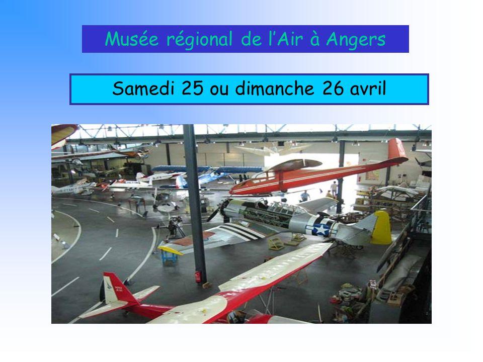 Musée régional de lAir à Angers Samedi 25 ou dimanche 26 avril
