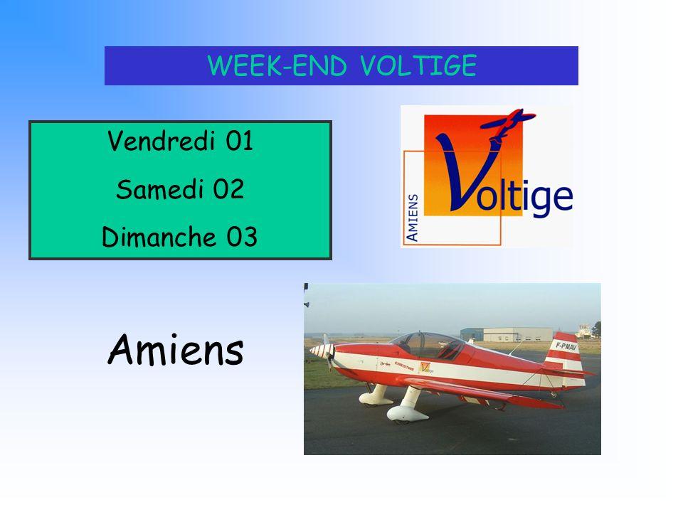 WEEK-END VOLTIGE Vendredi 01 Samedi 02 Dimanche 03 Amiens
