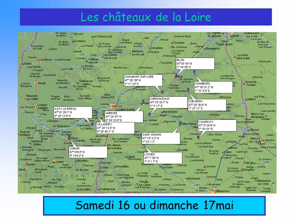 Les châteaux de la Loire Samedi 16 ou dimanche 17mai