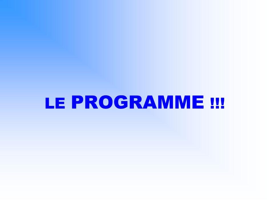 LE PROGRAMME !!!
