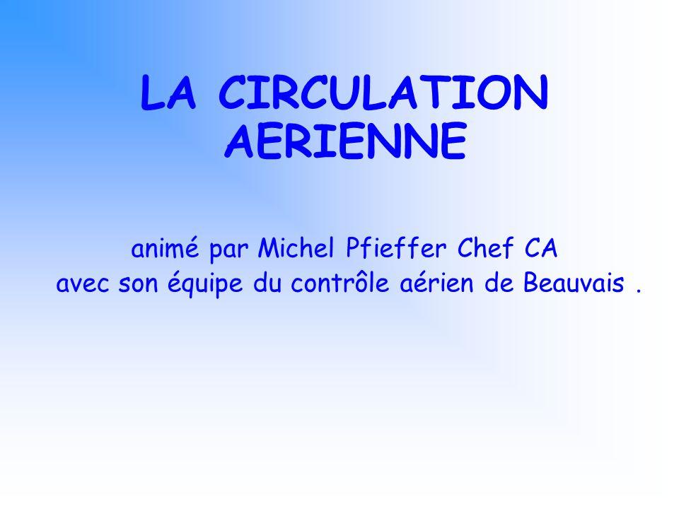 LA CIRCULATION AERIENNE animé par Michel Pfieffer Chef CA avec son équipe du contrôle aérien de Beauvais.