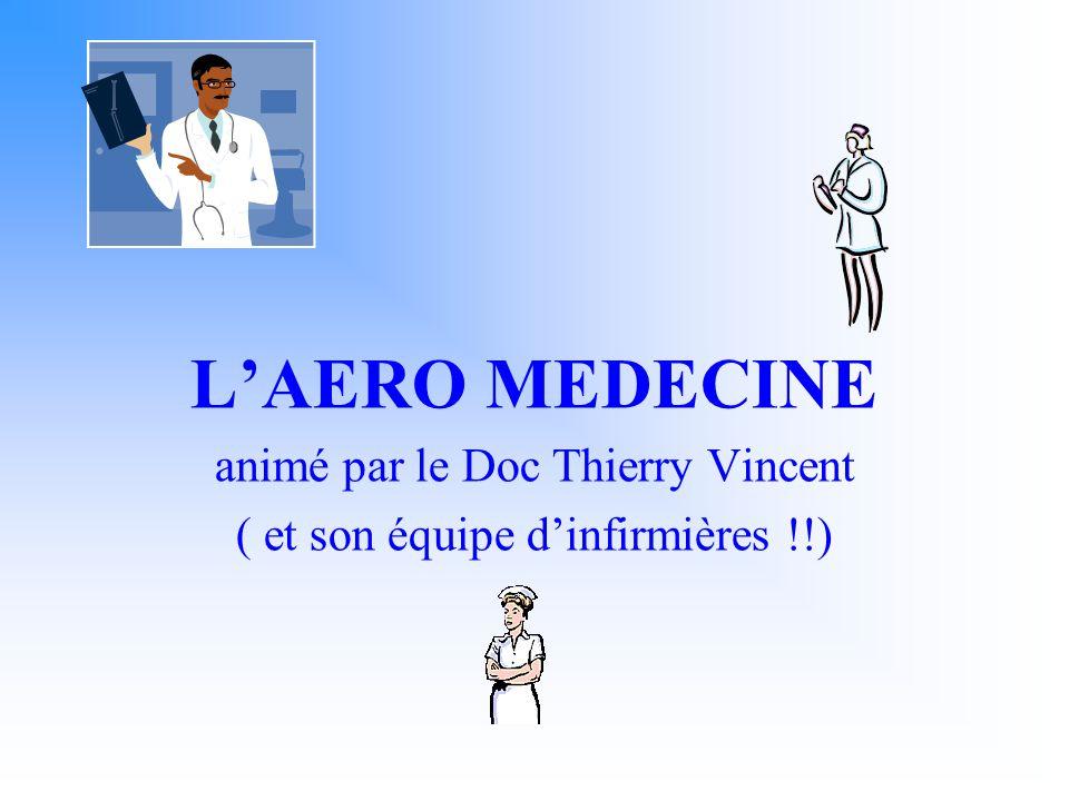 LAERO MEDECINE animé par le Doc Thierry Vincent ( et son équipe dinfirmières !!)