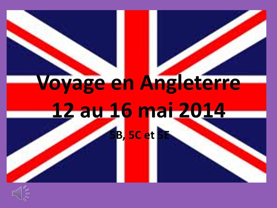 Voyage en Angleterre 12 au 16 mai 2014 5B, 5C et 5E