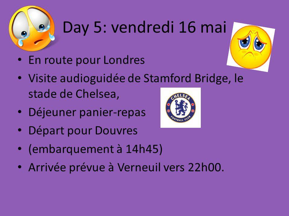 Day 5: vendredi 16 mai En route pour Londres Visite audioguidée de Stamford Bridge, le stade de Chelsea, Déjeuner panier-repas Départ pour Douvres (embarquement à 14h45) Arrivée prévue à Verneuil vers 22h00.