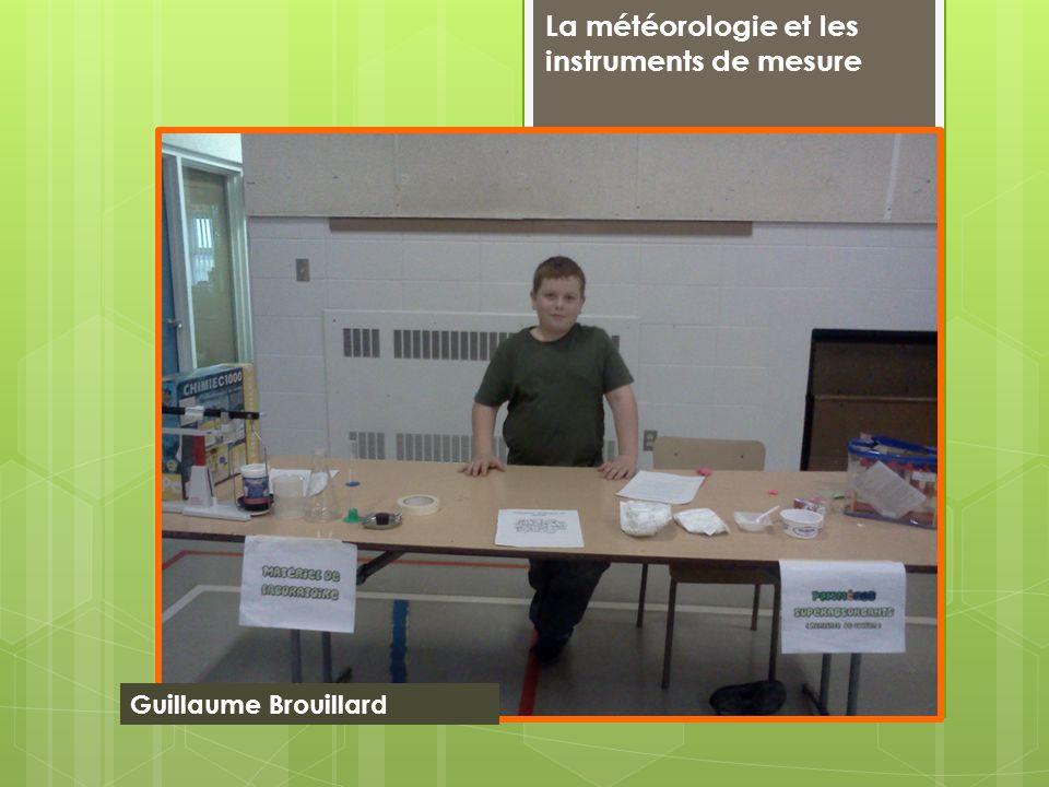 La météorologie et les instruments de mesure Guillaume Brouillard