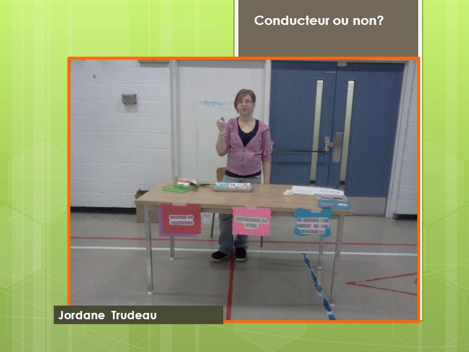 Conducteur ou non Jordane Trudeau