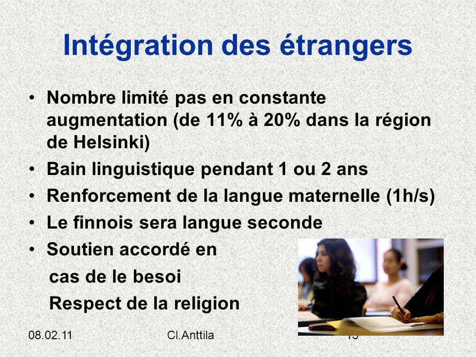 08.02.11Cl.Anttila15 Intégration des étrangers Nombre limité pas en constante augmentation (de 11% à 20% dans la région de Helsinki) Bain linguistique