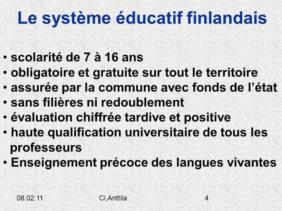 08.02.11Cl.Anttila4 Le système éducatif finlandais scolarité de 7 à 16 ans obligatoire et gratuite sur tout le territoire assurée par la commune avec