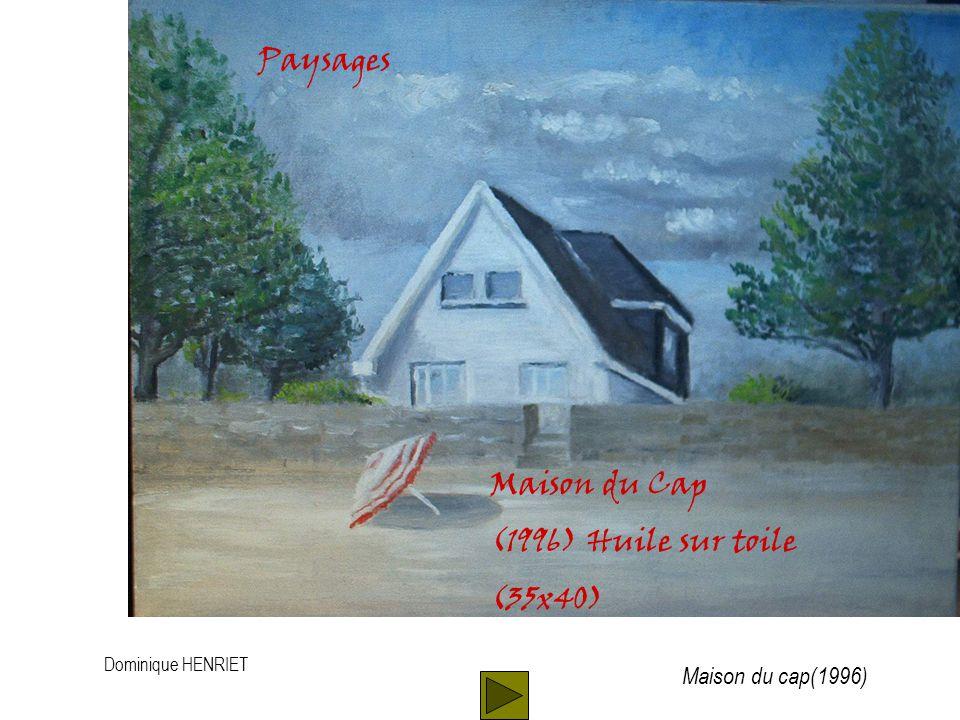 Dominique HENRIET Paysages Maison du Cap (1996) Huile sur toile (35x40) Maison du cap(1996)