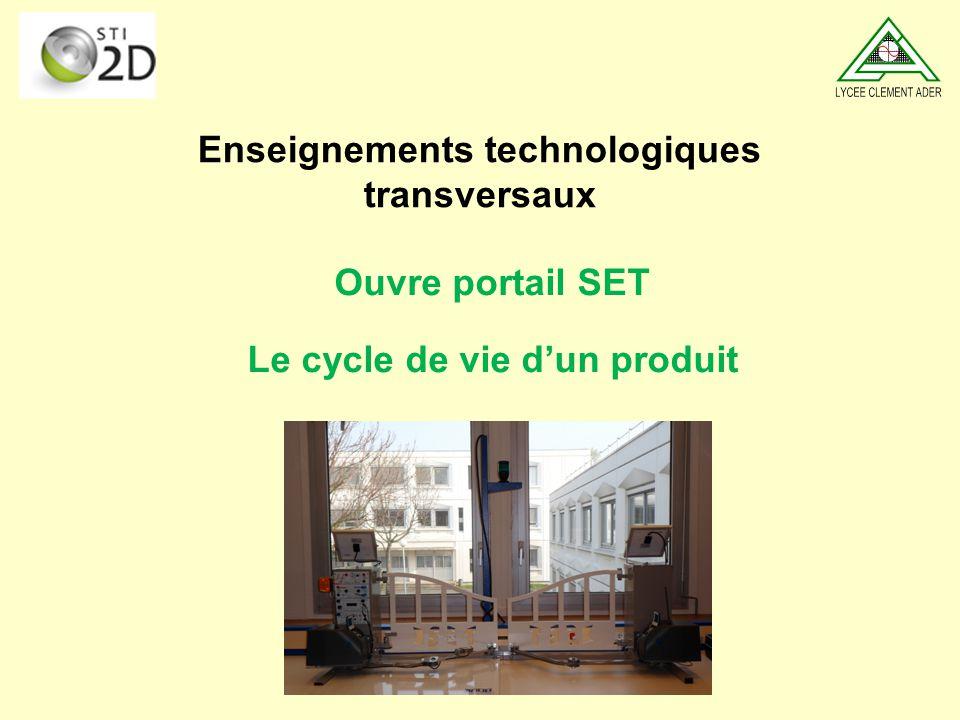 Enseignements technologiques transversaux Ouvre portail SET Le cycle de vie dun produit