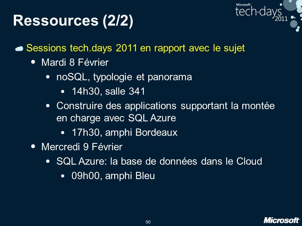 50 Ressources (2/2) Sessions tech.days 2011 en rapport avec le sujet Mardi 8 Février noSQL, typologie et panorama 14h30, salle 341 Construire des applications supportant la montée en charge avec SQL Azure 17h30, amphi Bordeaux Mercredi 9 Février SQL Azure: la base de données dans le Cloud 09h00, amphi Bleu