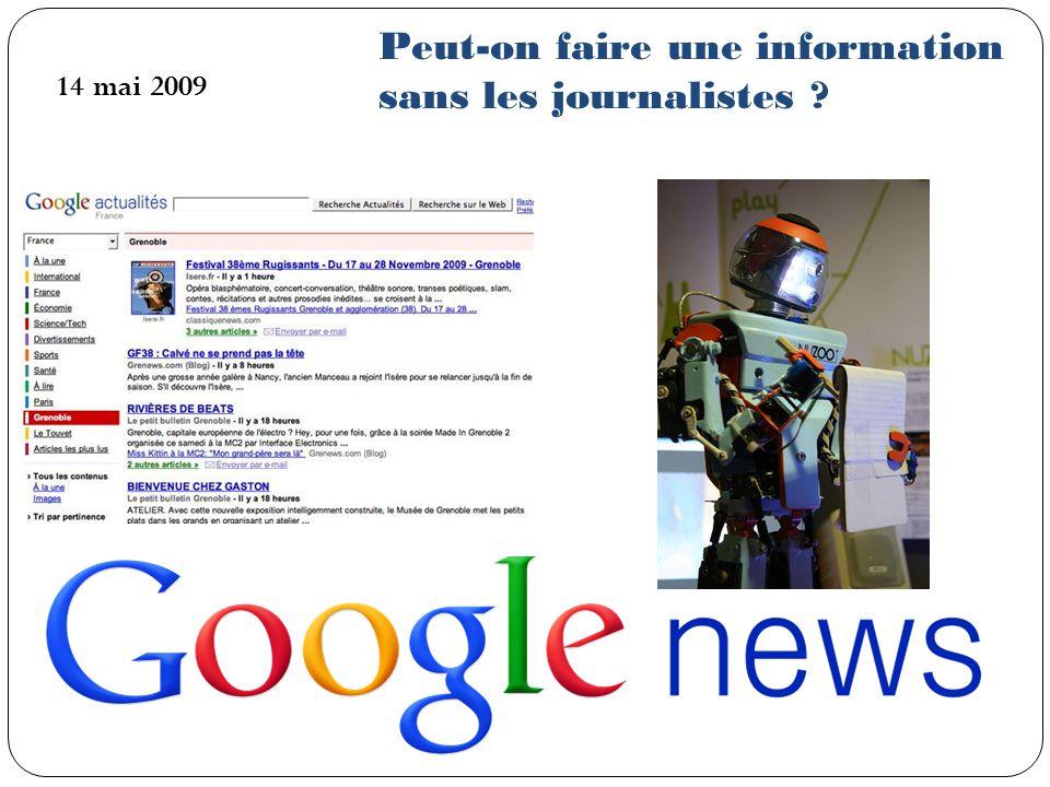 Peut-on faire une information sans les journalistes ? 14 mai 2009