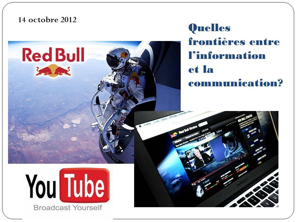Quelles frontières entre linformation et la communication? 14 octobre 2012