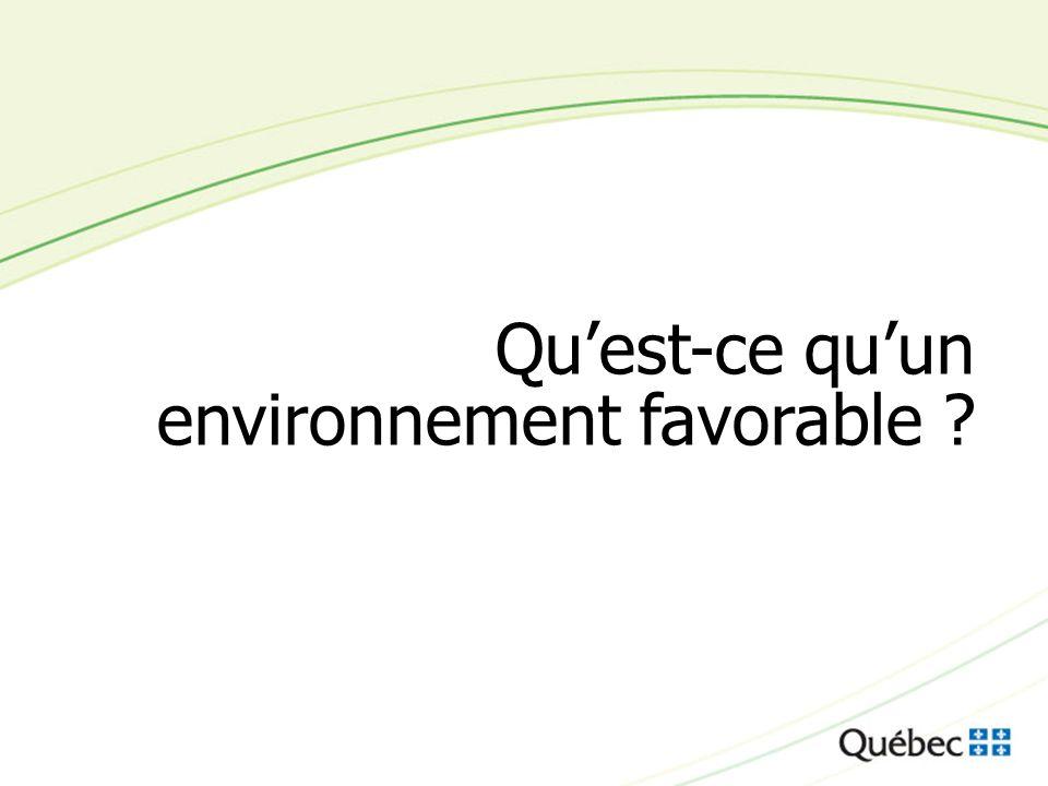 30 Quest-ce quun environnement favorable ?