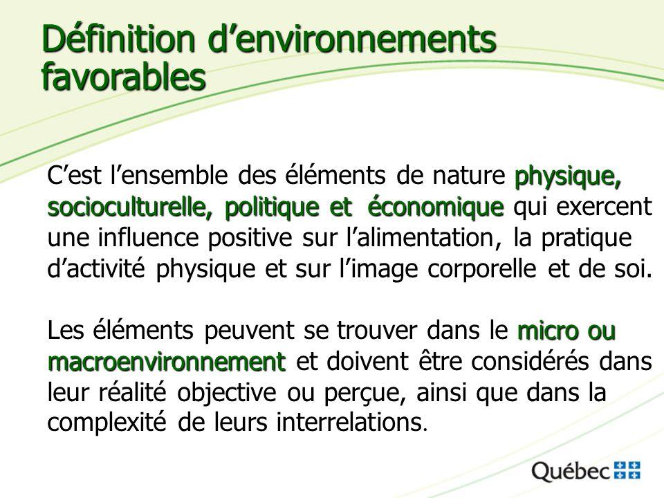 Définition denvironnements favorables physique, socioculturelle, politique et économique Cest lensemble des éléments de nature physique, socioculturel