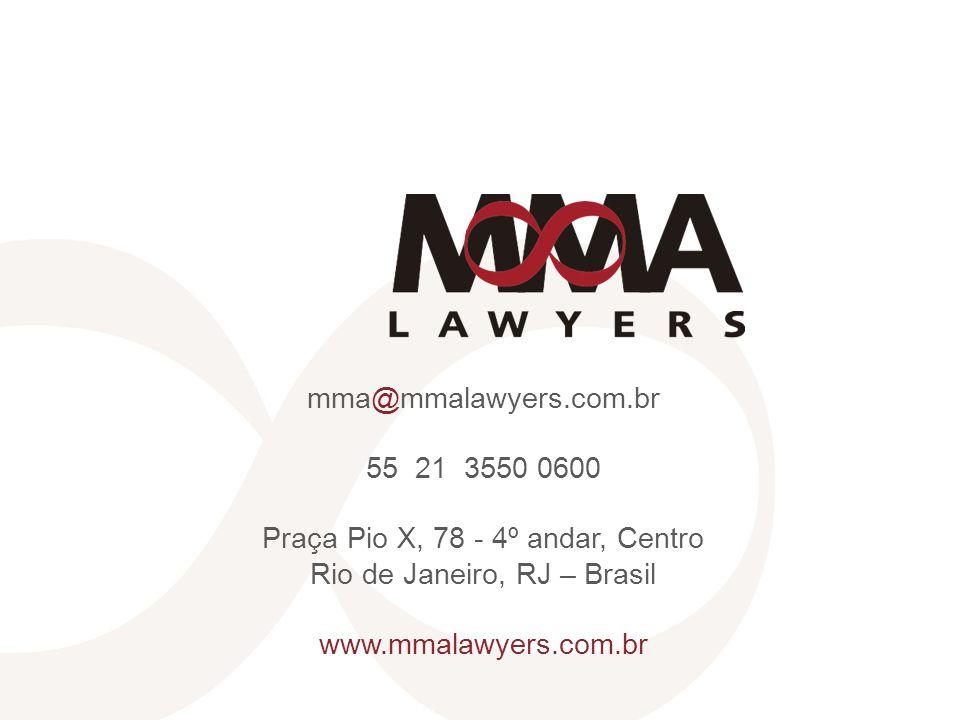 mma@mmalawyers.com.br 55 21 3550 0600 Praça Pio X, 78 - 4º andar, Centro Rio de Janeiro, RJ – Brasil www.mmalawyers.com.br