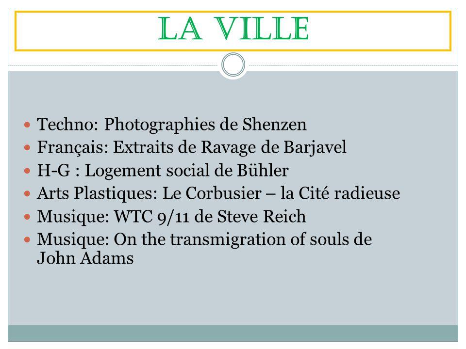 La ville Techno: Photographies de Shenzen Français: Extraits de Ravage de Barjavel H-G : Logement social de Bühler Arts Plastiques: Le Corbusier – la