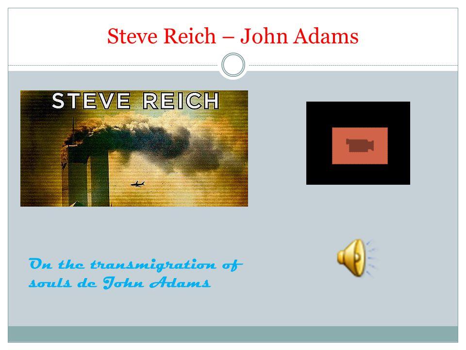 Steve Reich – John Adams On the transmigration of souls de John Adams
