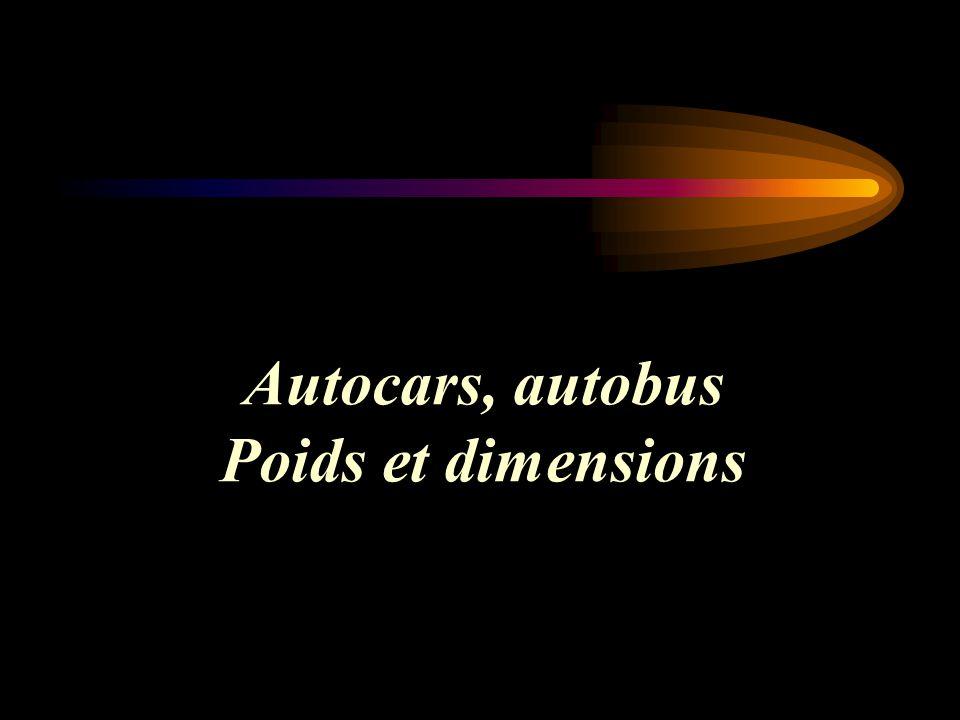 Autocars, autobus Poids et dimensions