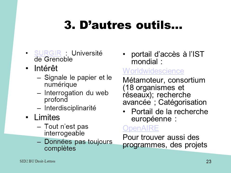 3. Dautres outils… SURGIR : Université de GrenobleSURGIR Intérêt –Signale le papier et le numérique –Interrogation du web profond –Interdisciplinarité