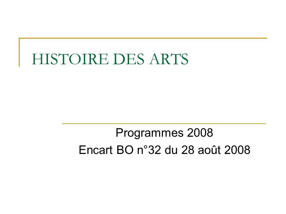 HISTOIRE DES ARTS Programmes 2008 Encart BO n°32 du 28 août 2008