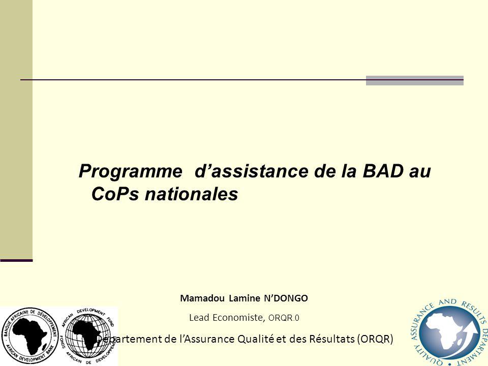 Programme dassistance de la BAD au CoPs nationales 2009 Mamadou Lamine NDONGO Lead Economiste, ORQR.0 Département de lAssurance Qualité et des Résultats (ORQR)
