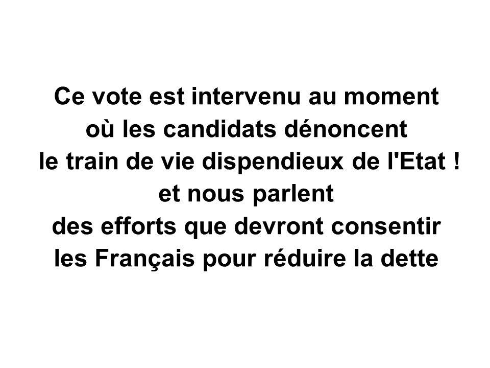 Ce vote est intervenu au moment où les candidats dénoncent le train de vie dispendieux de l Etat .