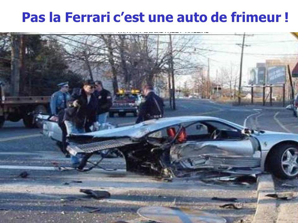 Pas la Ferrari cest une auto de frimeur !