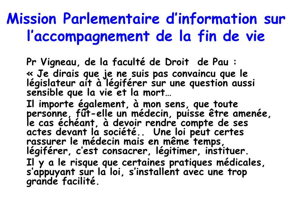 Mission Parlementaire dinformation sur laccompagnement de la fin de vie Pr Vigneau, de la faculté de Droit de Pau : « Je dirais que je ne suis pas con