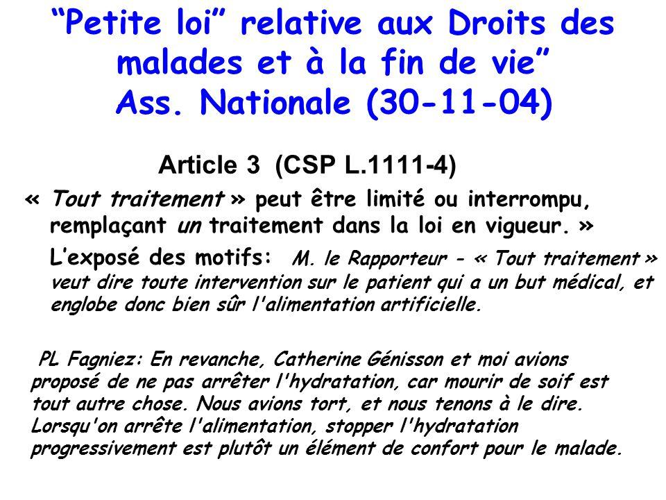 Petite loi relative aux Droits des malades et à la fin de vie Ass. Nationale (30-11-04) Article 3 (CSP L.1111-4) « Tout traitement » peut être limité