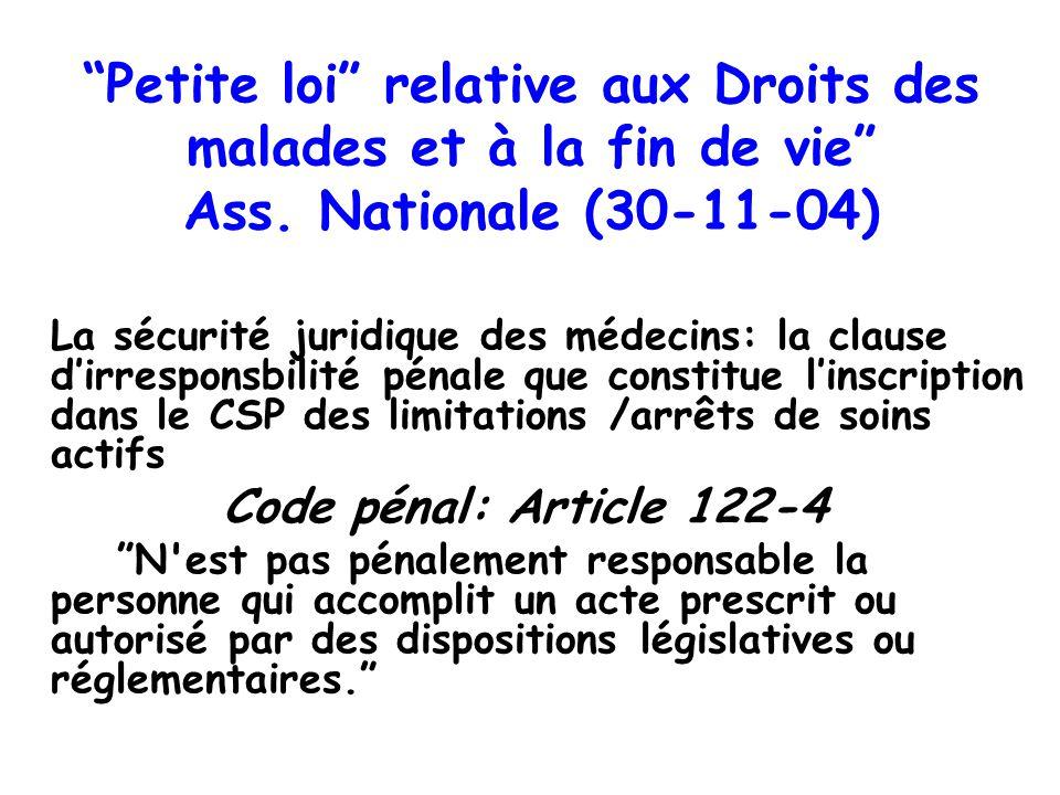 Petite loi relative aux Droits des malades et à la fin de vie Ass. Nationale (30-11-04) La sécurité juridique des médecins: la clause dirresponsbilité