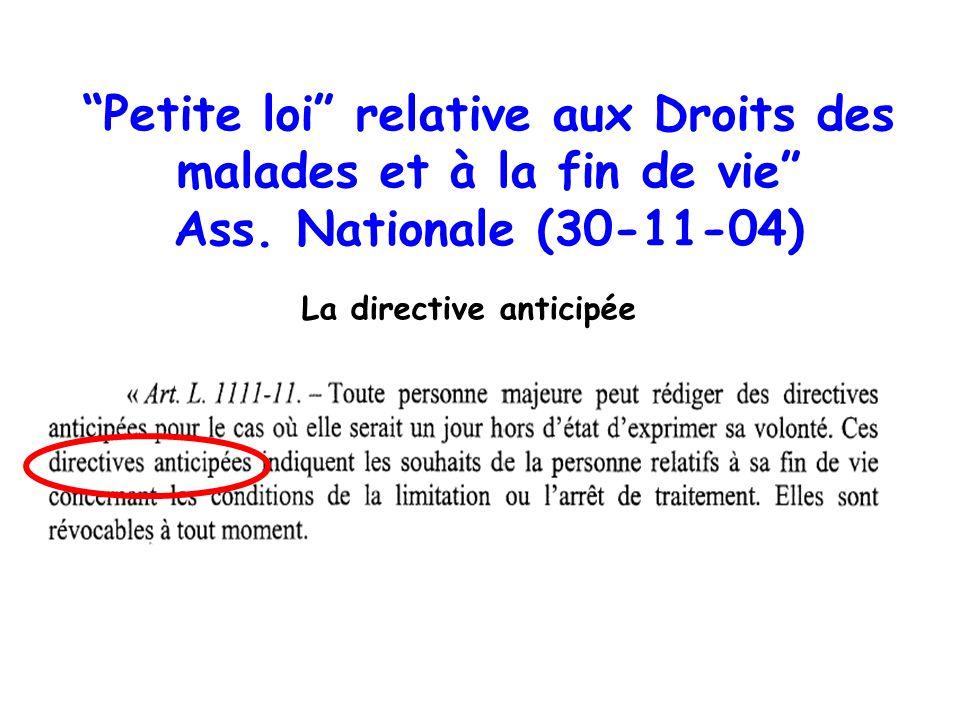 Petite loi relative aux Droits des malades et à la fin de vie Ass. Nationale (30-11-04) La directive anticipée