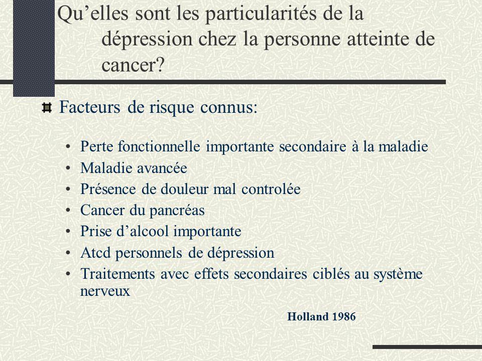 Quelles sont les particularités de la dépression chez la personne atteinte de cancer? Facteurs de risque connus: Perte fonctionnelle importante second