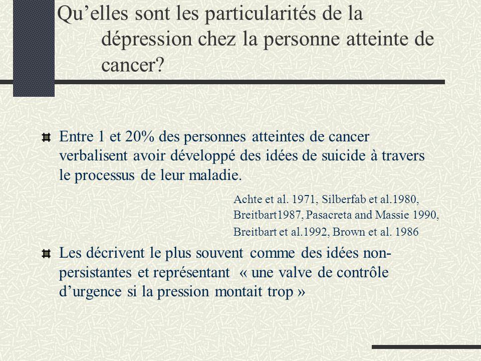 Quelles sont les particularités de la dépression chez la personne atteinte de cancer? Entre 1 et 20% des personnes atteintes de cancer verbalisent avo