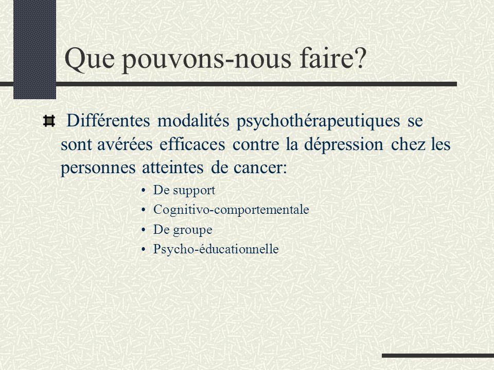 Que pouvons-nous faire? Différentes modalités psychothérapeutiques se sont avérées efficaces contre la dépression chez les personnes atteintes de canc