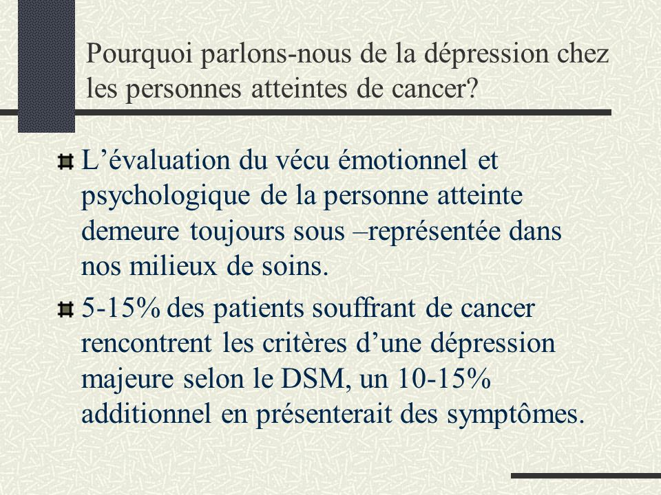 Pourquoi parlons-nous de la dépression chez les personnes atteintes de cancer? Lévaluation du vécu émotionnel et psychologique de la personne atteinte