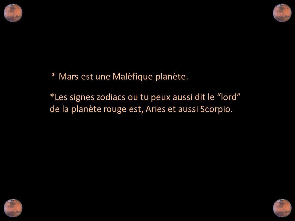 * Mars est une Malèfique planète.