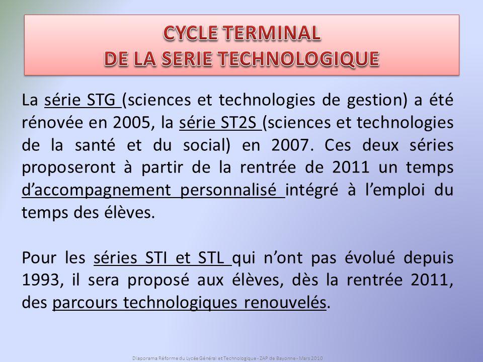 La série STG (sciences et technologies de gestion) a été rénovée en 2005, la série ST2S (sciences et technologies de la santé et du social) en 2007.