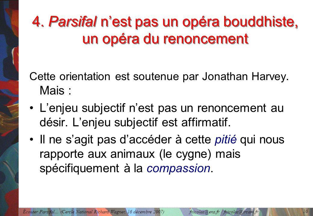 Écouter Parsifal… (Cercle National Richard Wagner, 16 décembre 2007) fnicolas@ens.fr / fnicolas@ircam.fr 10 4.