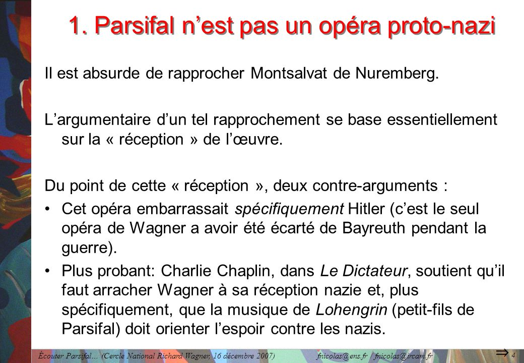 Écouter Parsifal… (Cercle National Richard Wagner, 16 décembre 2007) fnicolas@ens.fr / fnicolas@ircam.fr 4 1.
