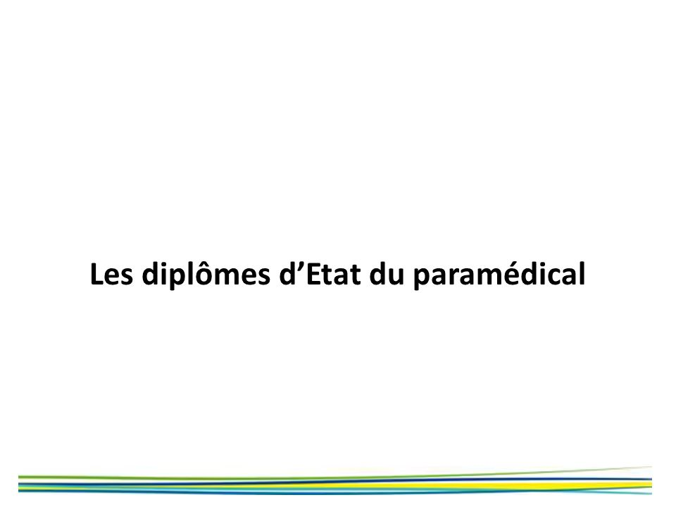 Les diplômes dEtat du paramédical